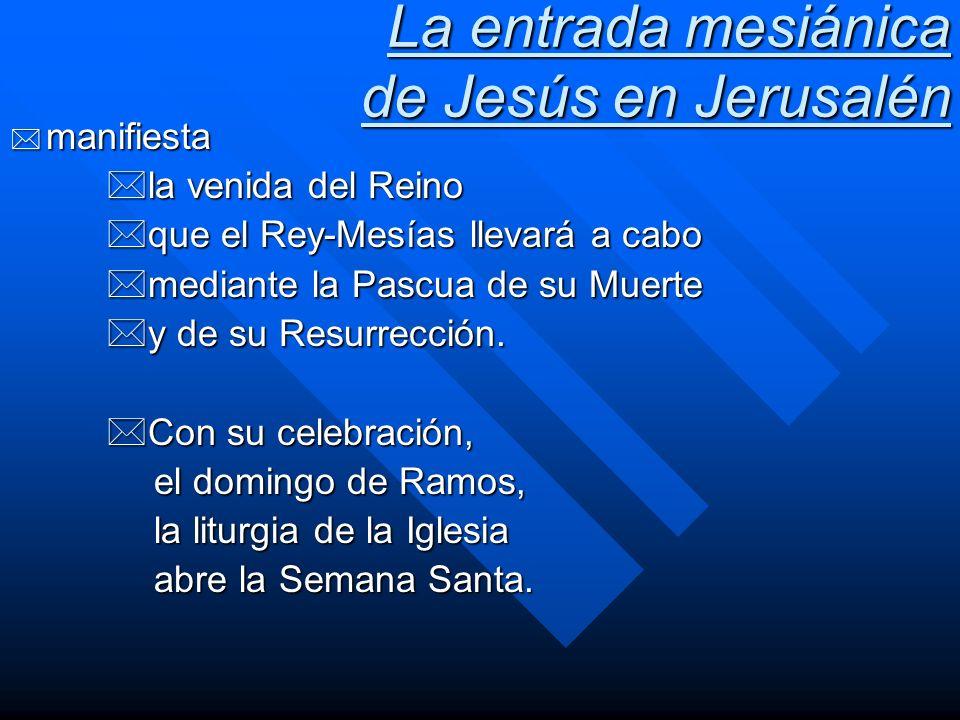 La entrada mesiánica de Jesús en Jerusalén