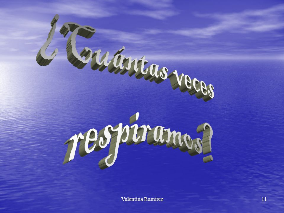 ¿Cuántas veces respiramos Valentina Ramírez 11 11