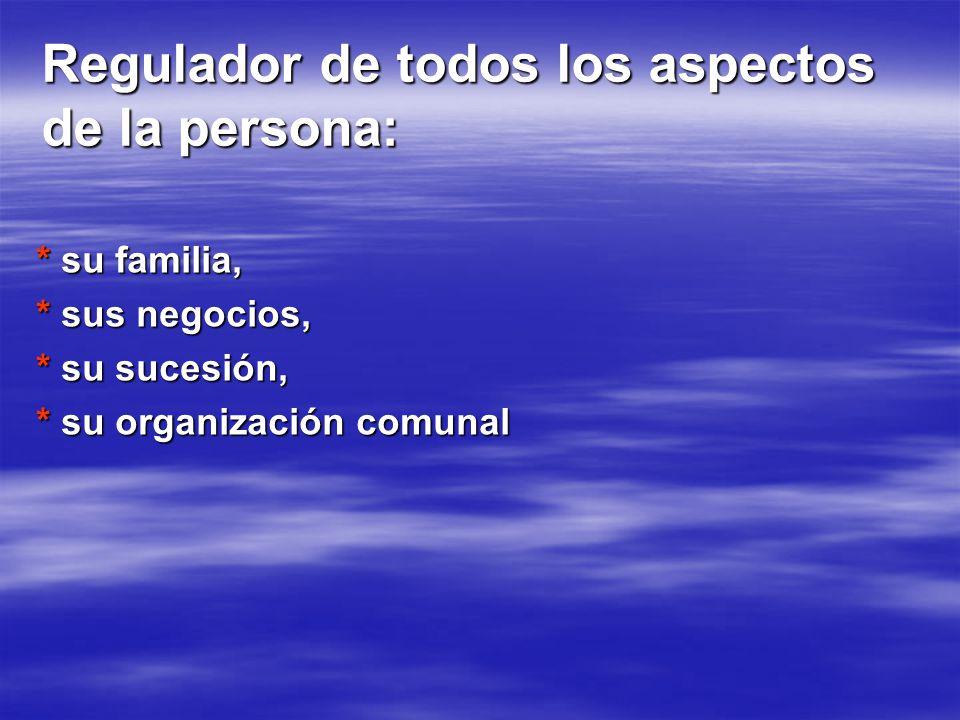 Regulador de todos los aspectos de la persona: