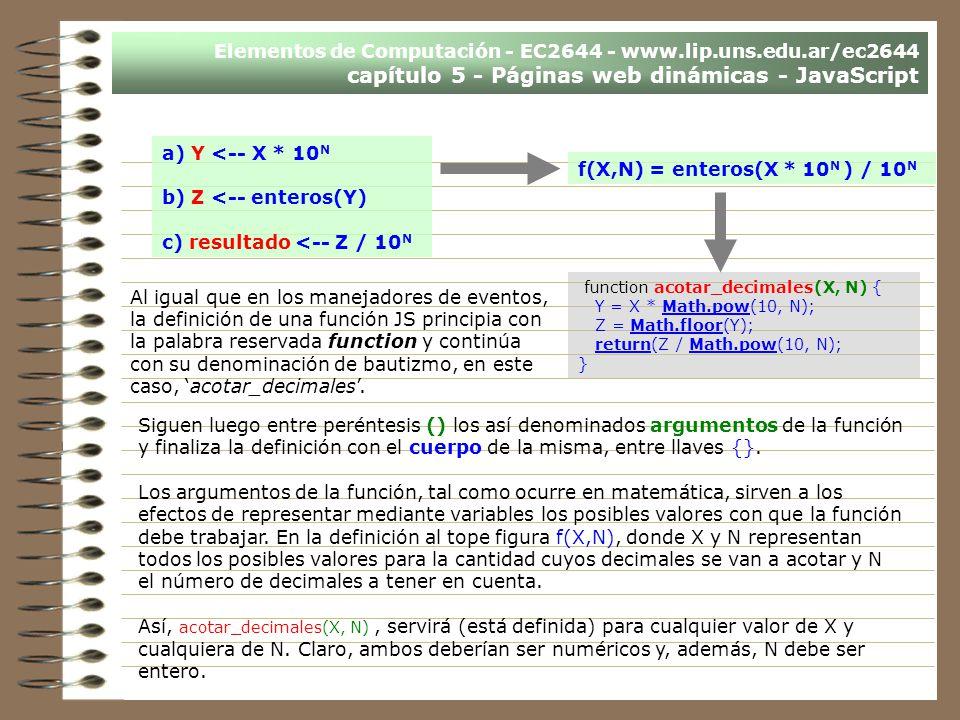 c) resultado <-- Z / 10N f(X,N) = enteros(X * 10N ) / 10N