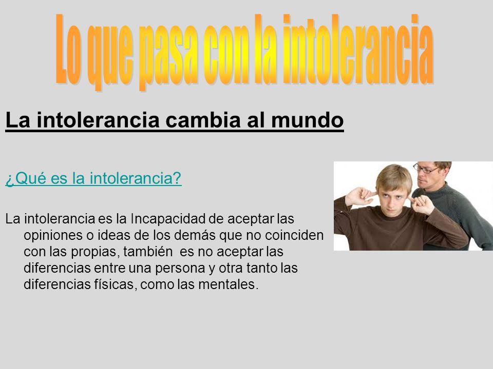 Lo que pasa con la intolerancia
