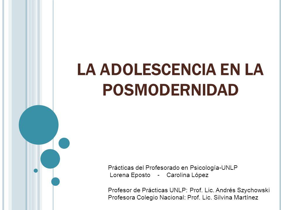 LA ADOLESCENCIA EN LA POSMODERNIDAD