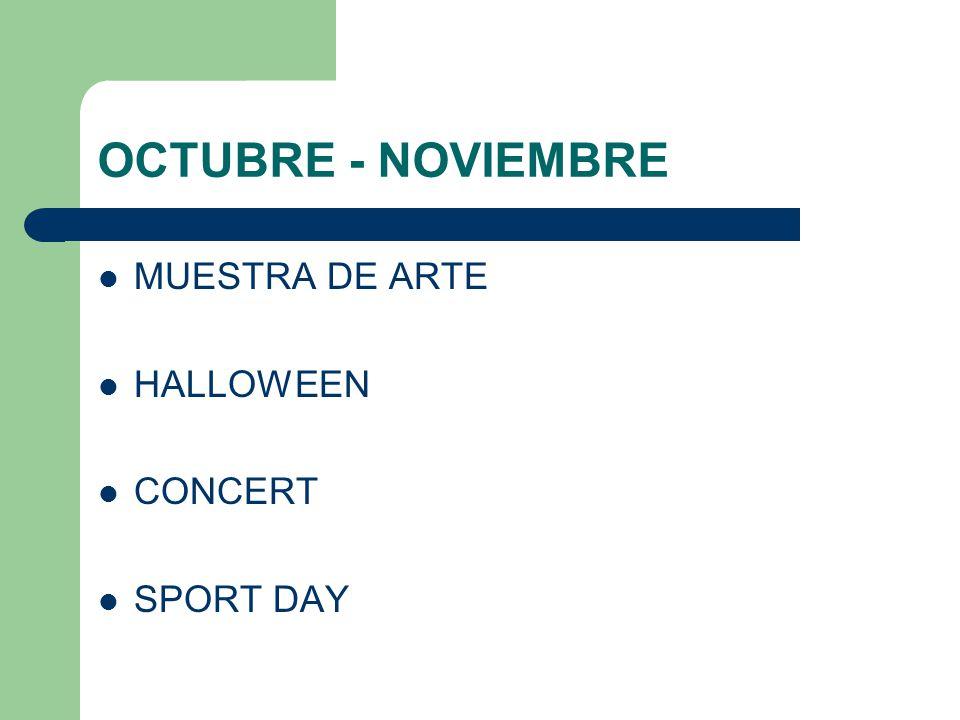 OCTUBRE - NOVIEMBRE MUESTRA DE ARTE HALLOWEEN CONCERT SPORT DAY