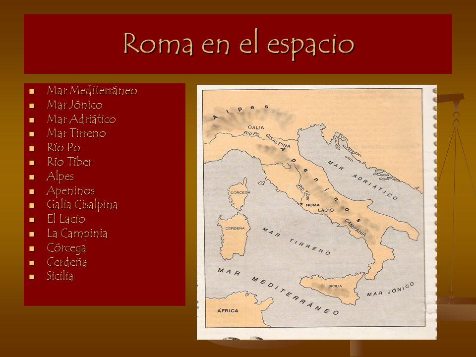 Roma en el espacio Mar Mediterráneo Mar Jónico Mar Adriático
