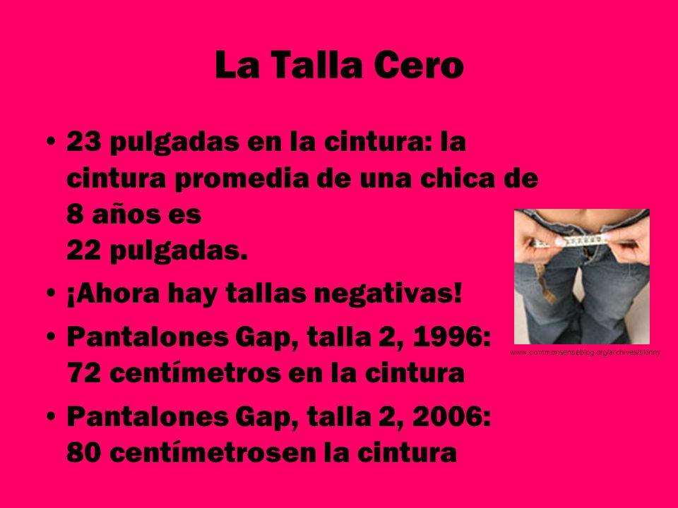La Talla Cero23 pulgadas en la cintura: la cintura promedia de una chica de 8 años es 22 pulgadas.