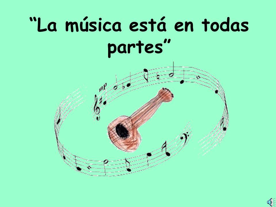 La música está en todas partes