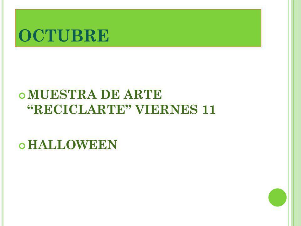 OCTUBRE MUESTRA DE ARTE RECICLARTE VIERNES 11 HALLOWEEN