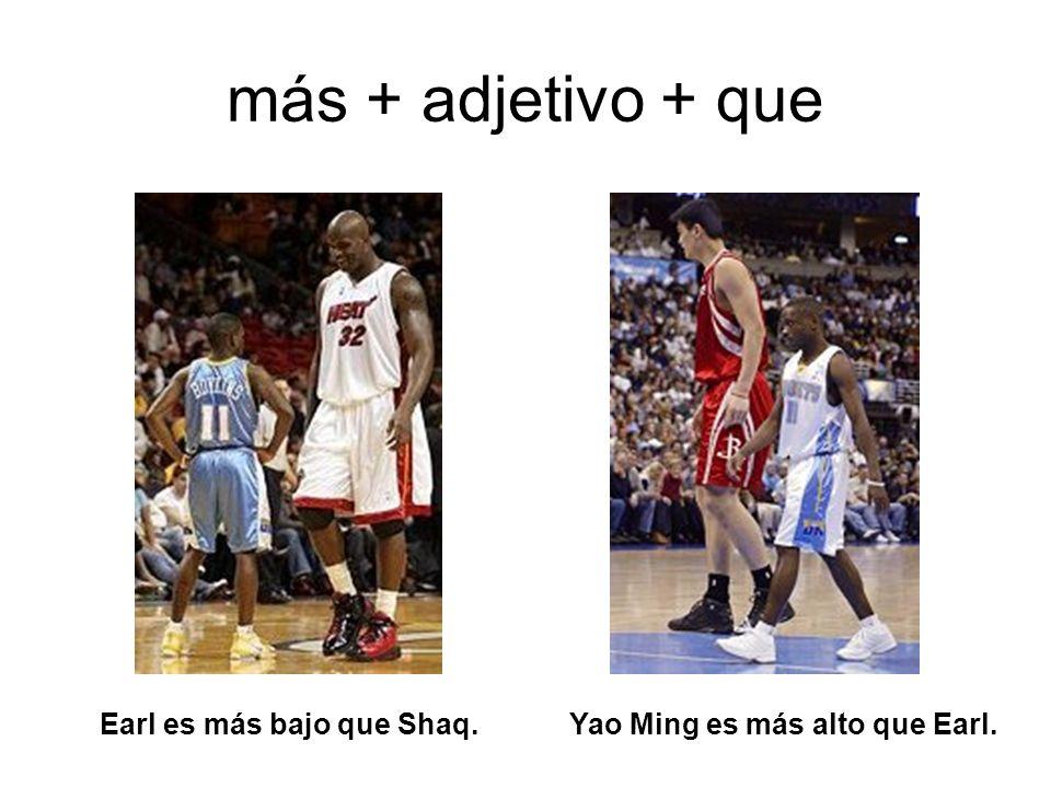 Earl es más bajo que Shaq. Yao Ming es más alto que Earl.