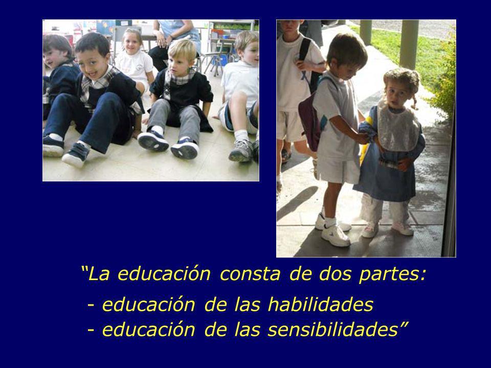 La educación consta de dos partes: