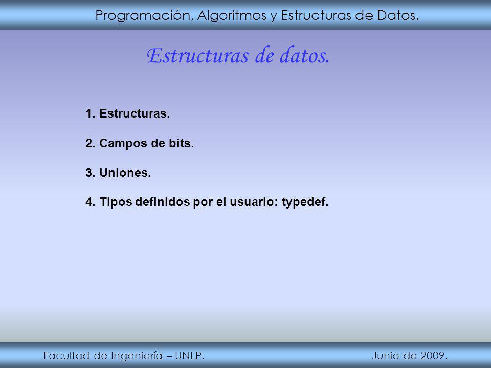 Estructuras de datos. Programación, Algoritmos y Estructuras de Datos.