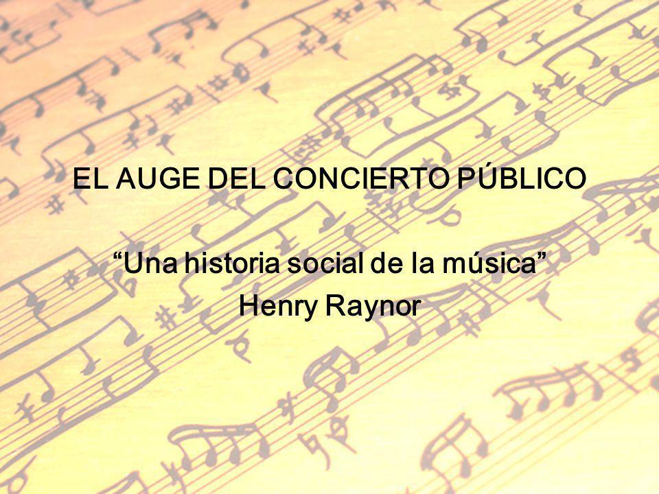 EL AUGE DEL CONCIERTO PÚBLICO Una historia social de la música