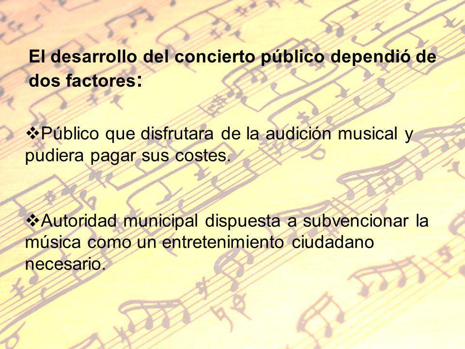 El desarrollo del concierto público dependió de dos factores: