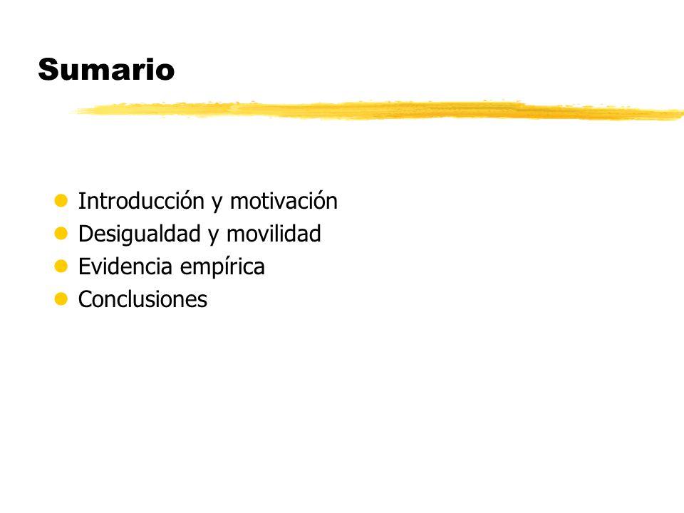 Sumario Introducción y motivación Desigualdad y movilidad