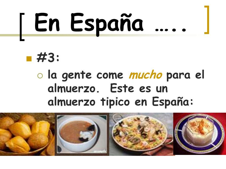 En España ….. #3: la gente come mucho para el almuerzo. Este es un almuerzo tipico en España: