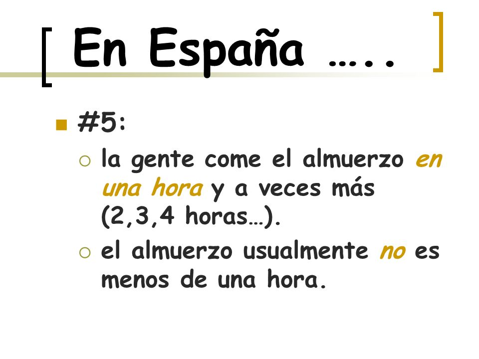 En España ….. #5: la gente come el almuerzo en una hora y a veces más (2,3,4 horas…).