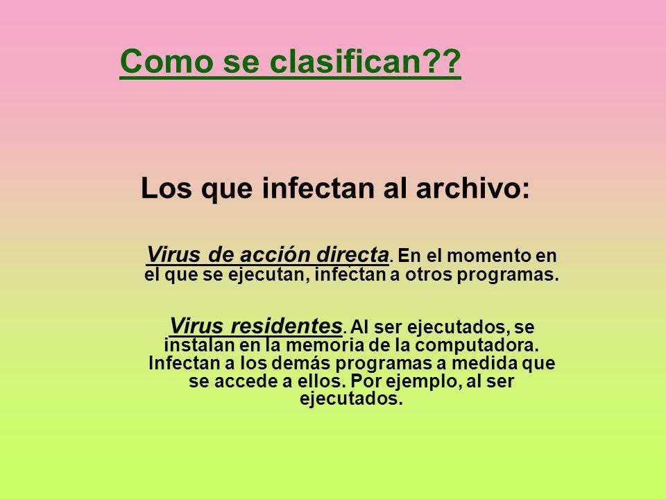 Los que infectan al archivo: