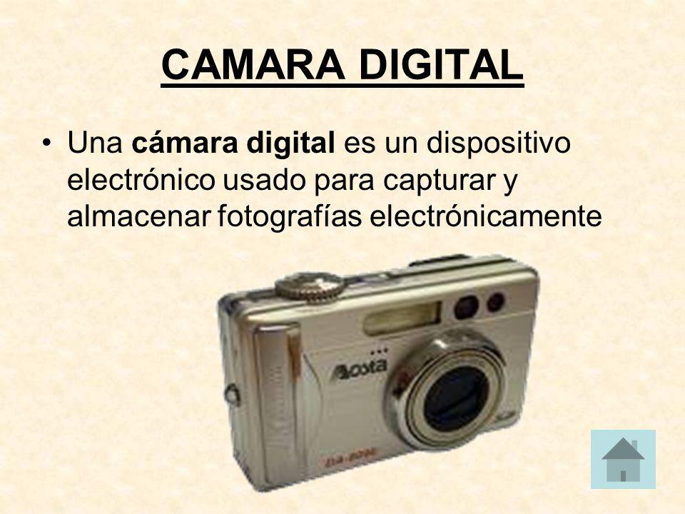 CAMARA DIGITAL Una cámara digital es un dispositivo electrónico usado para capturar y almacenar fotografías electrónicamente.