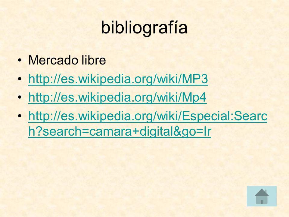 bibliografía Mercado libre http://es.wikipedia.org/wiki/MP3