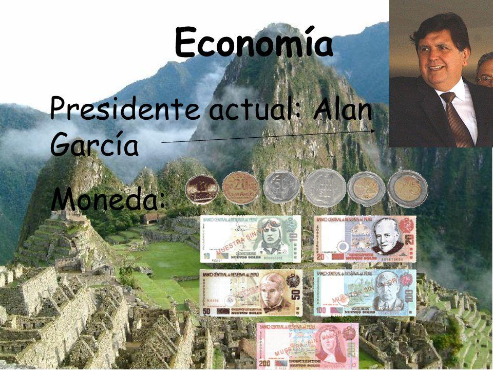 Economía Presidente actual: Alan García Moneda: