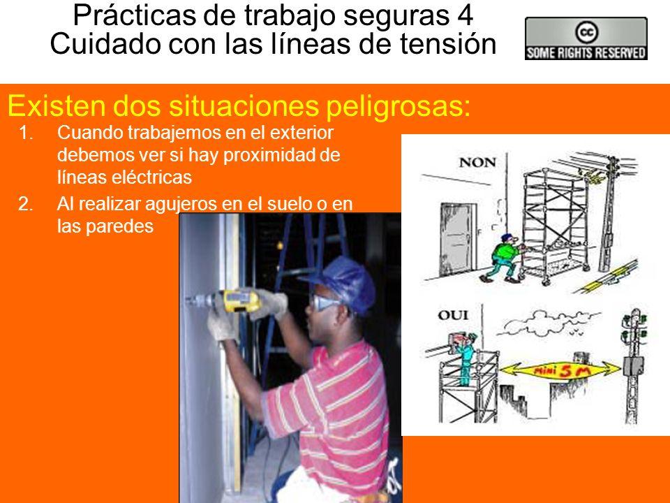 Prácticas de trabajo seguras 4 Cuidado con las líneas de tensión