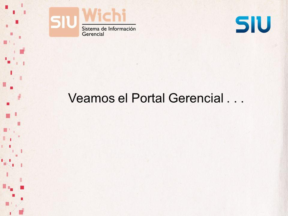 Veamos el Portal Gerencial . . .