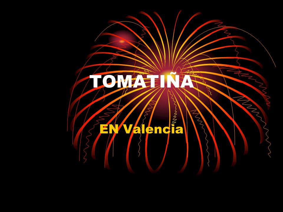 TOMATIÑA EN Valencia