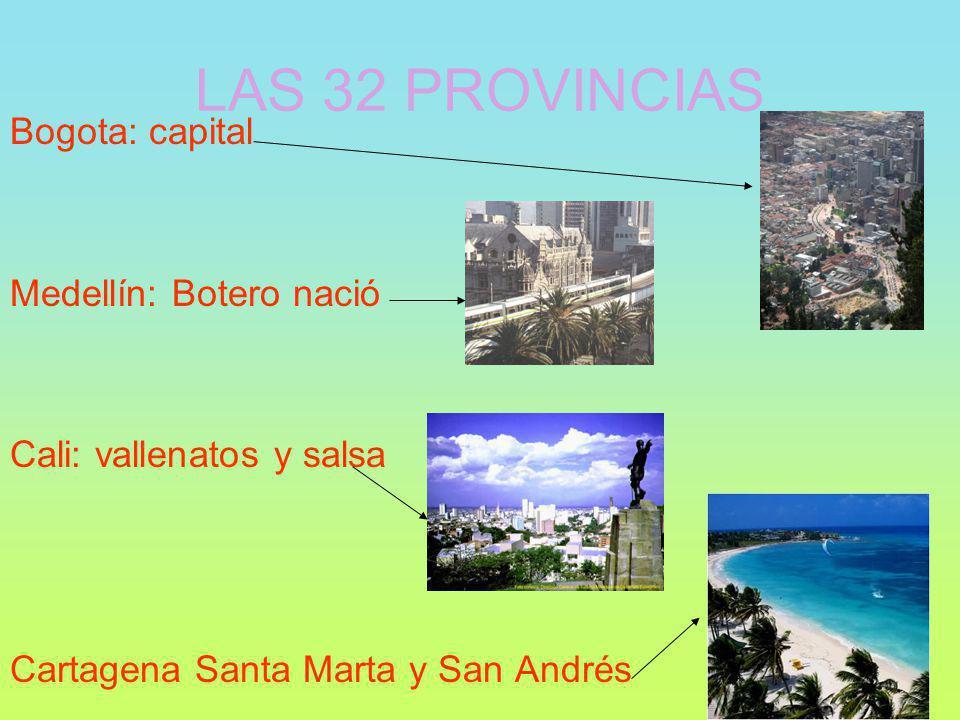 LAS 32 PROVINCIAS Bogota: capital Medellín: Botero nació