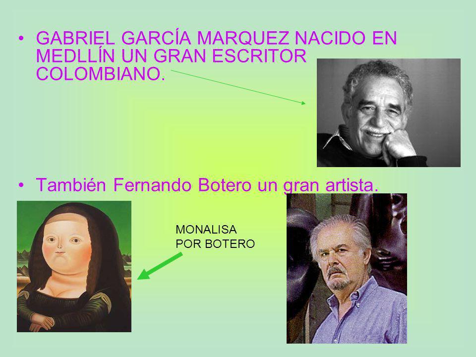 GABRIEL GARCÍA MARQUEZ NACIDO EN MEDLLÍN UN GRAN ESCRITOR COLOMBIANO.