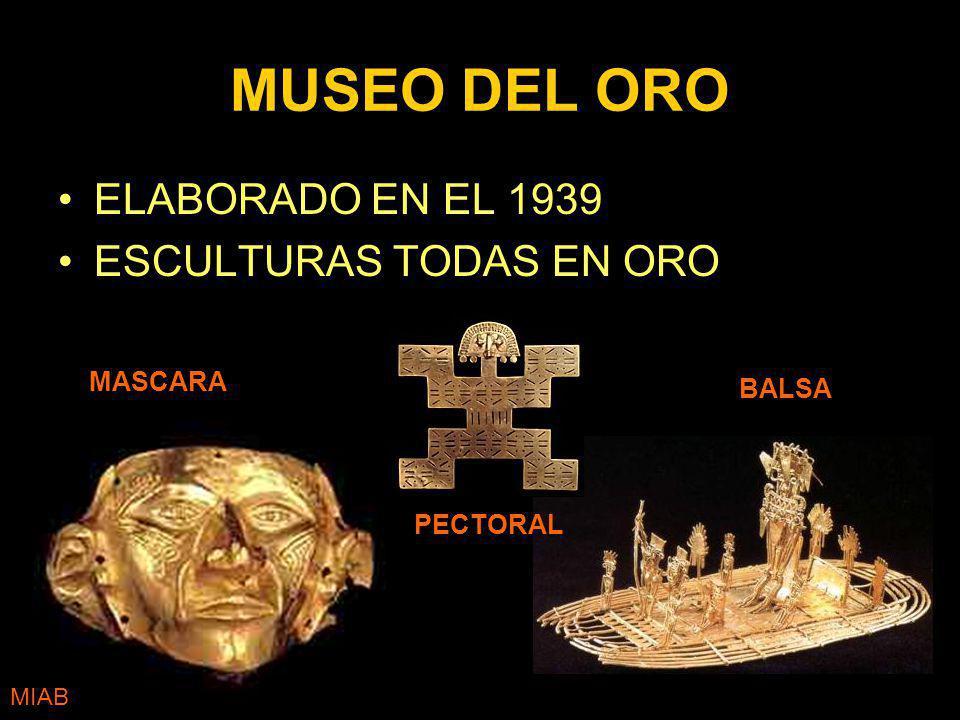 MUSEO DEL ORO ELABORADO EN EL 1939 ESCULTURAS TODAS EN ORO MASCARA