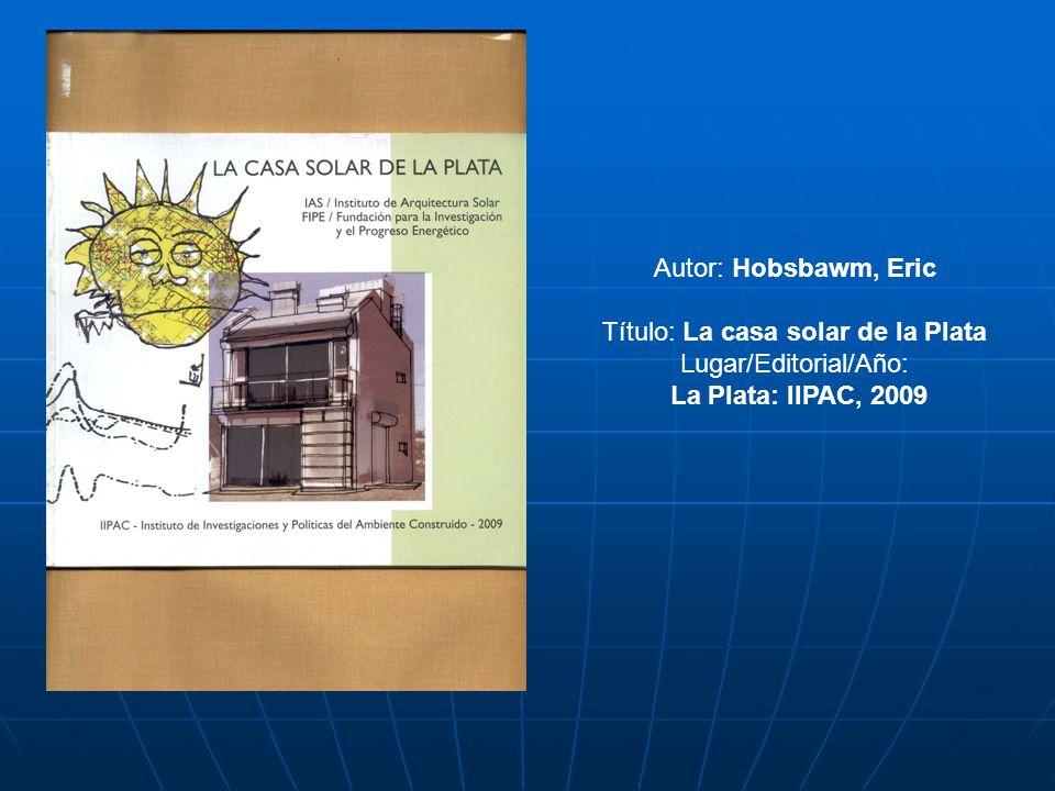 Título: La casa solar de la Plata Lugar/Editorial/Año: