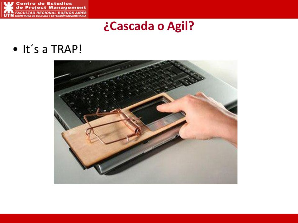 ¿Cascada o Agil It´s a TRAP!