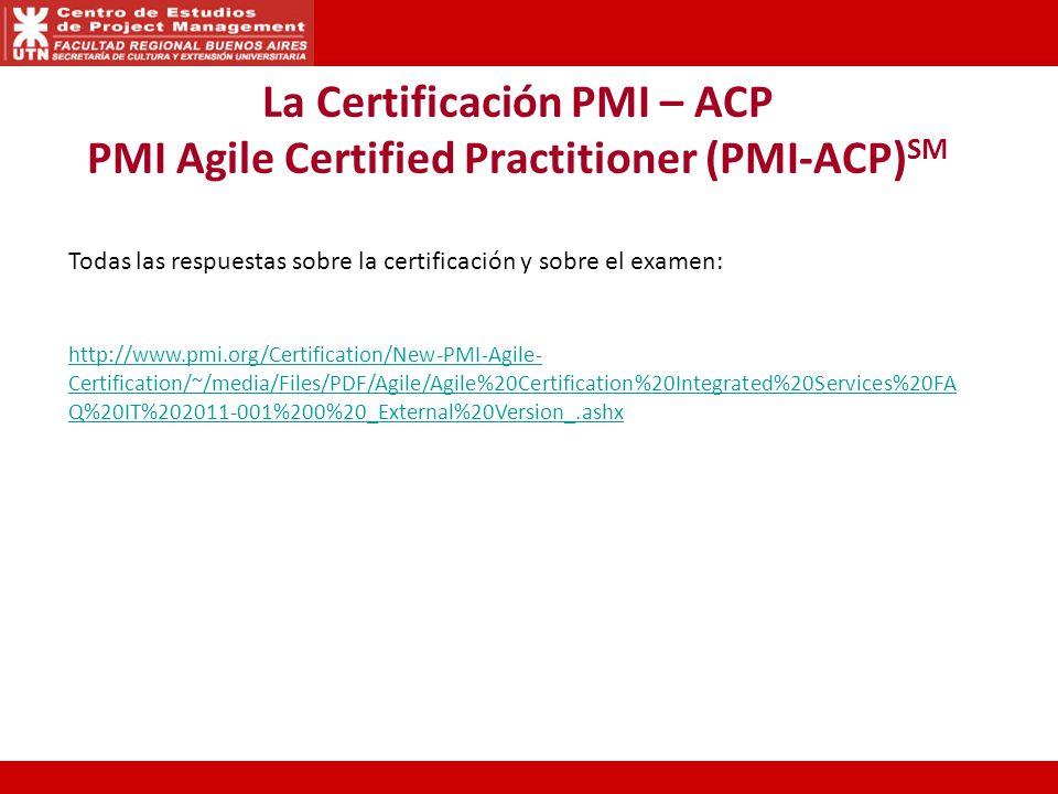 La Certificación PMI – ACP PMI Agile Certified Practitioner (PMI-ACP)SM