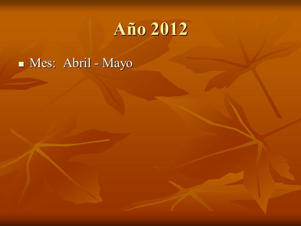 Año 2012 Mes: Abril - Mayo
