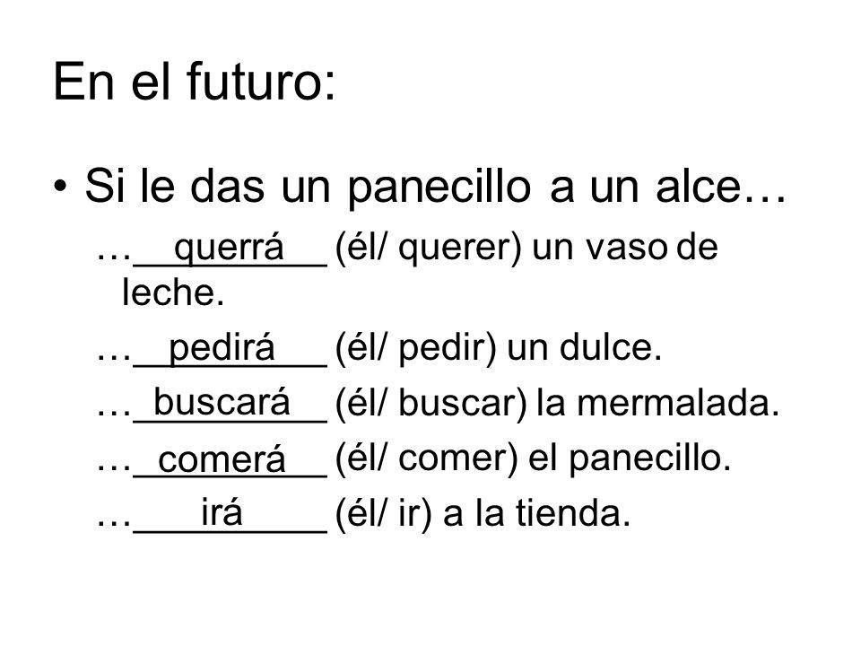 En el futuro: Si le das un panecillo a un alce…