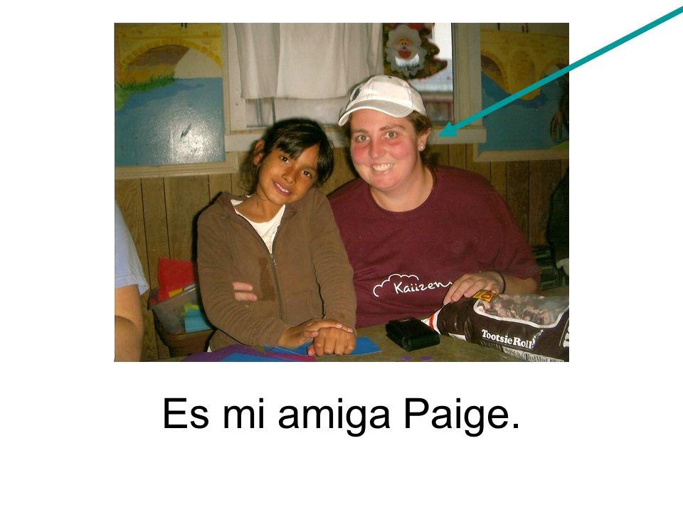 Es mi amiga Paige.