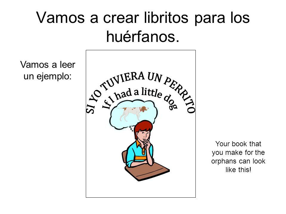 Vamos a crear libritos para los huérfanos.