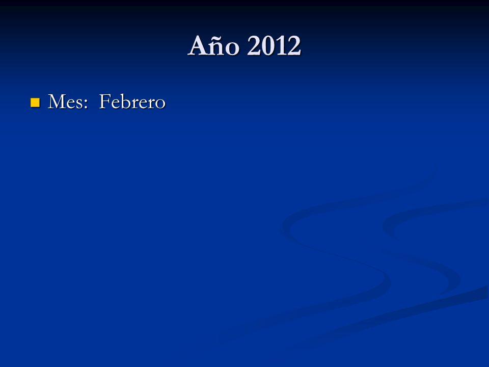 Año 2012 Mes: Febrero