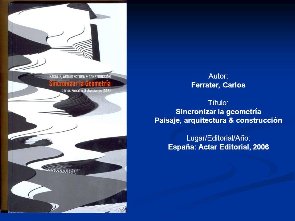 Sincronizar la geometría Paisaje, arquitectura & construcción