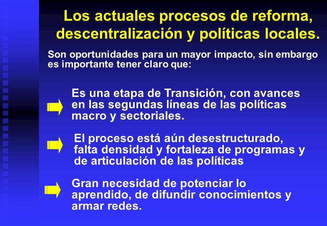 Los actuales procesos de reforma, descentralización y políticas locales.