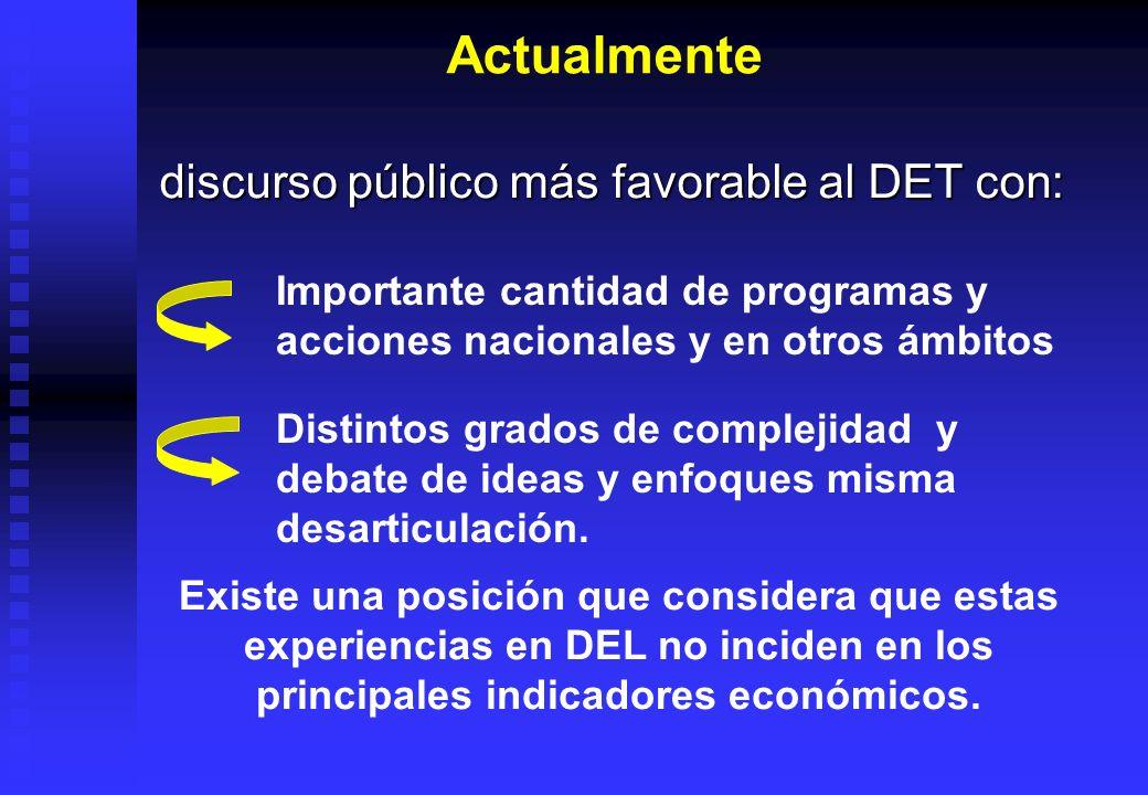 discurso público más favorable al DET con: