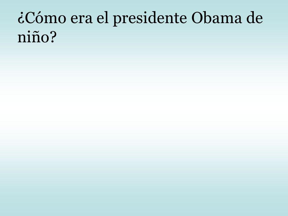 ¿Cómo era el presidente Obama de niño