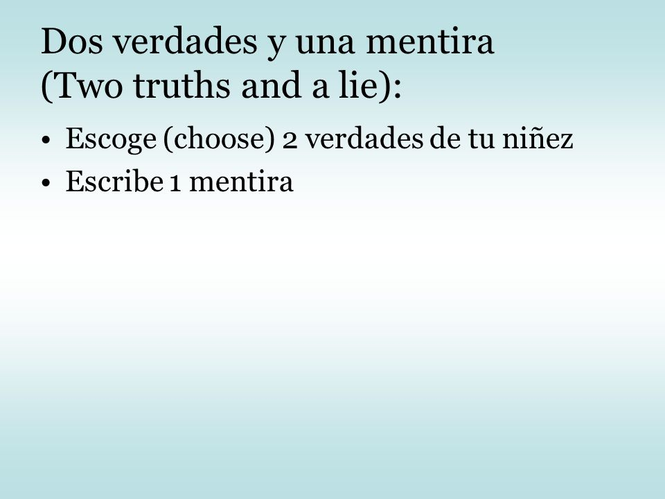 Dos verdades y una mentira (Two truths and a lie):