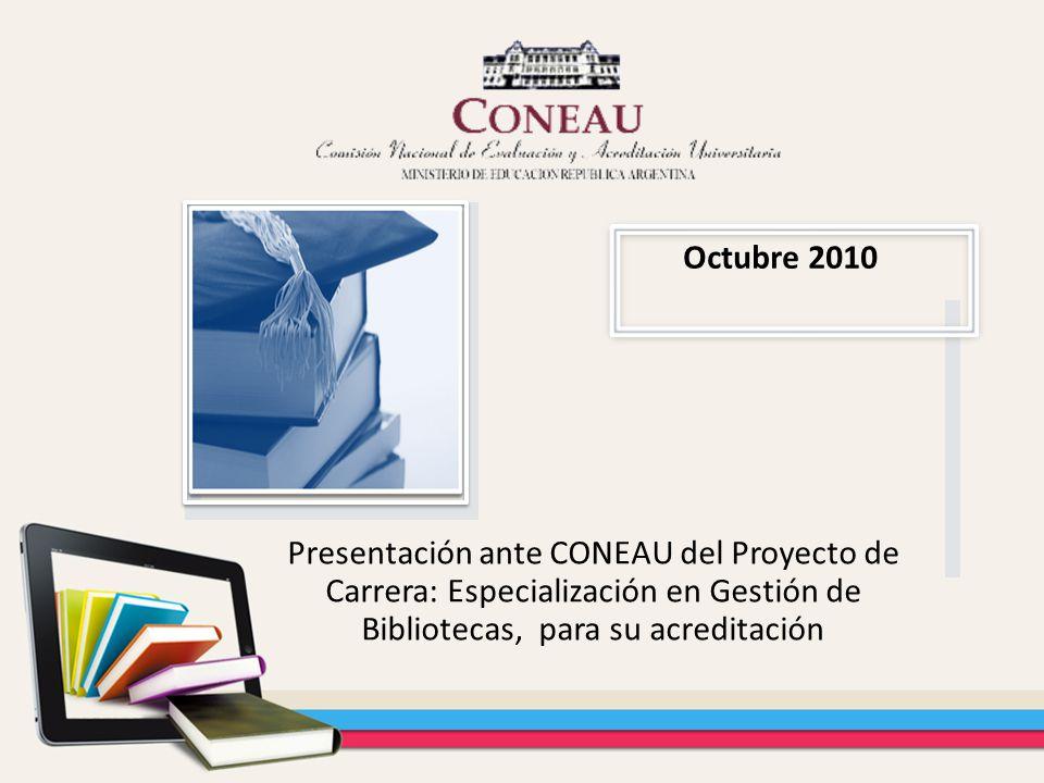 Presentación ante CONEAU del Proyecto de Carrera: Especialización en Gestión de Bibliotecas, para su acreditación