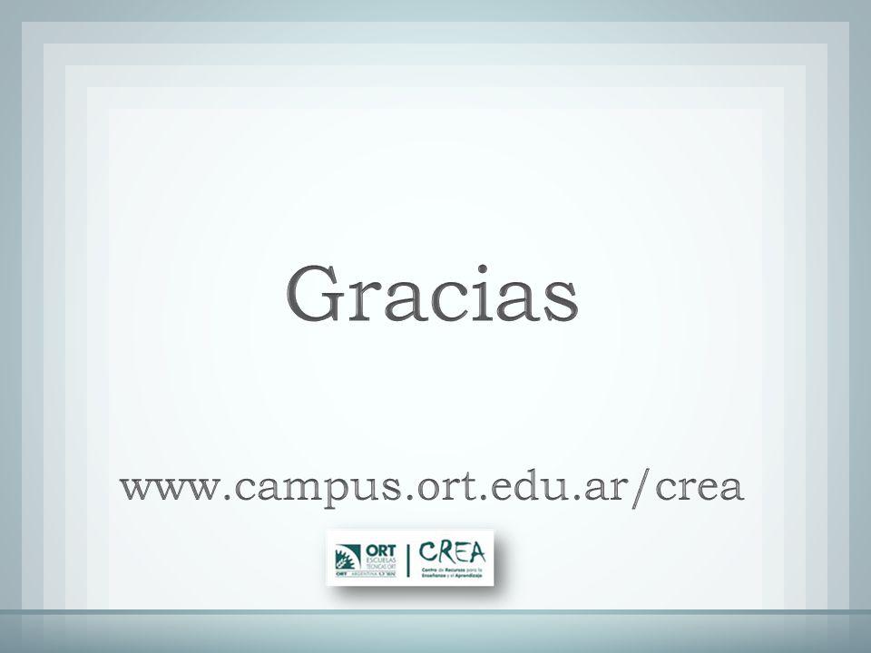 Gracias www.campus.ort.edu.ar/crea