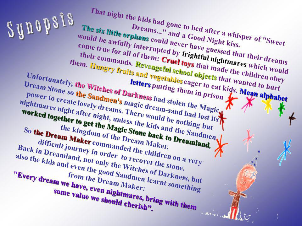 Synopsis That night the kids had gone to bed after a whisper of Sweet Dreams... and a Good Night kiss.