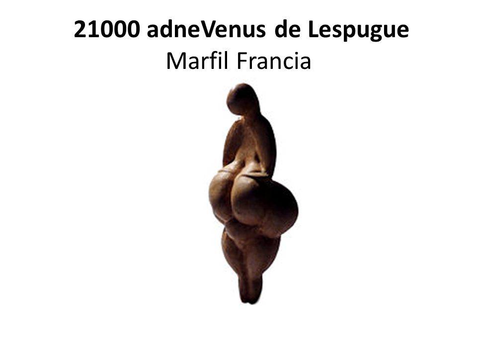 21000 adneVenus de Lespugue Marfil Francia