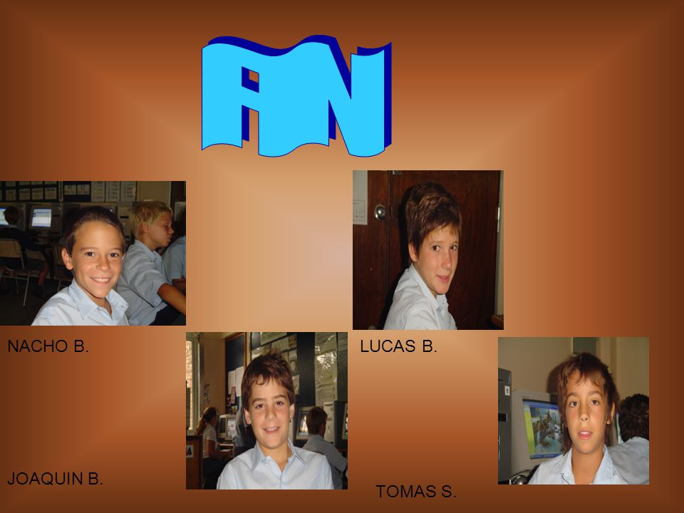 FIN NACHO B. LUCAS B. JOAQUIN B. TOMAS S.