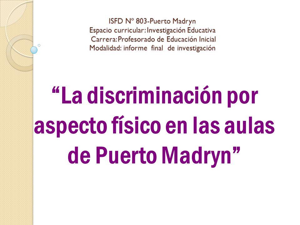 La discriminación por aspecto físico en las aulas de Puerto Madryn