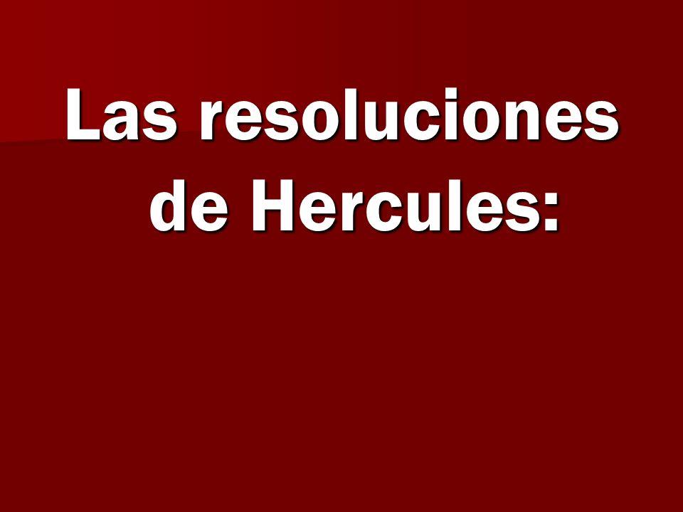 Las resoluciones de Hercules: