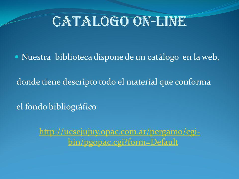 Catalogo on-line Nuestra biblioteca dispone de un catálogo en la web,